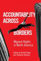 Accountability Across Borders: Migrant Rights in North America