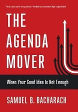 The Agenda Mover: When Your Idea is Not Enough
