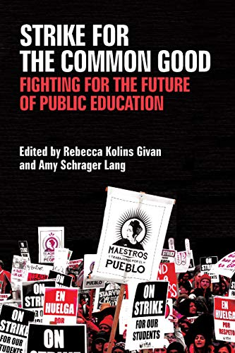 Strike for the Common Good: Fighting for the Future of Public Education