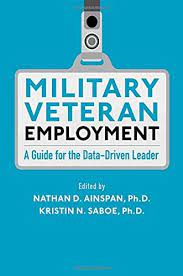 Military Veteran Employment: A Guide for the Data-Driven Leader